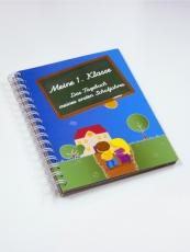 Meine 1. Klasse: Das Tagebuch meines ersten Schuljahres